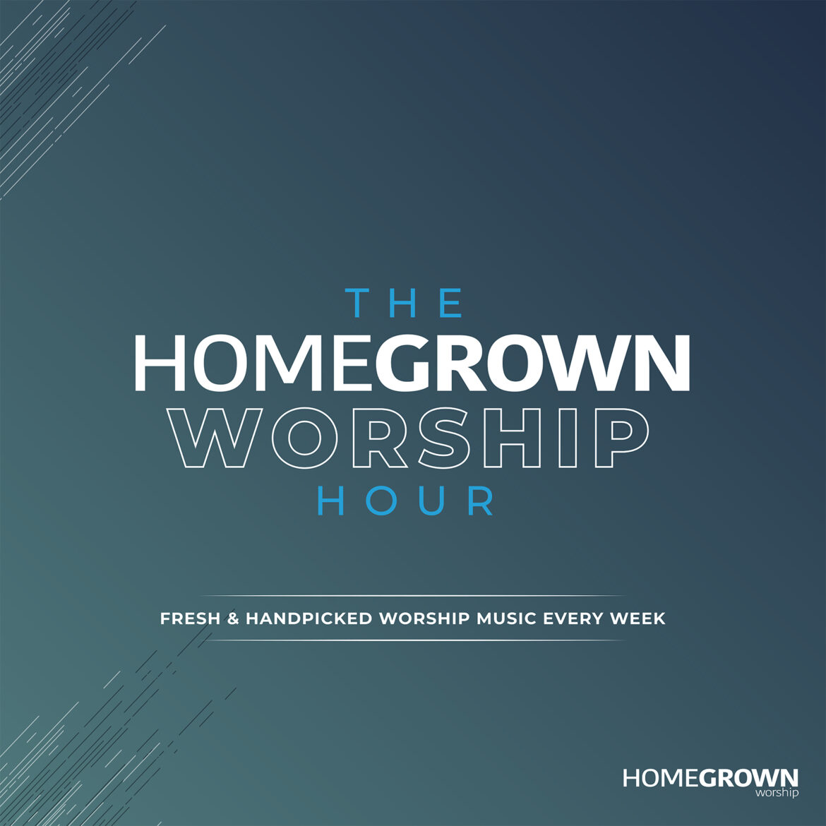 The Homegrown Worship Hour